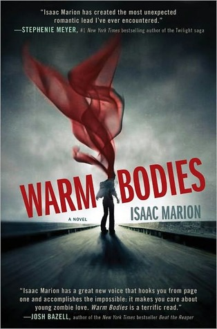 Warm Bodies by Isaac Marion