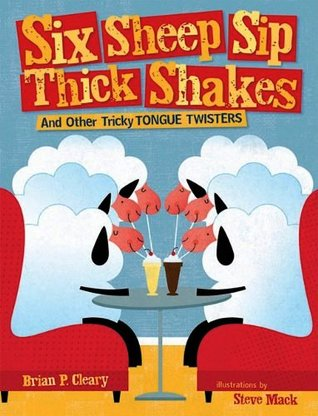 Six Sheep Sip Thick Shakes by Brian P. Cleary
