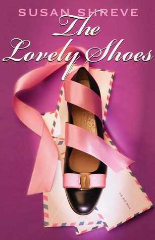 The Lovely Shoes by Susan Richards Shreve
