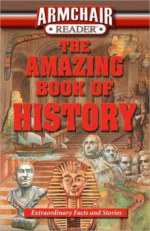 The Amazing Book of History: Extraordinary Facts and Stories