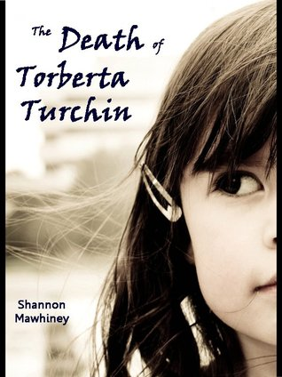 The Death of Torberta Turchin by Shannon Mawhiney