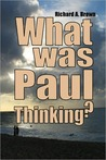 What Was Paul Thinking?