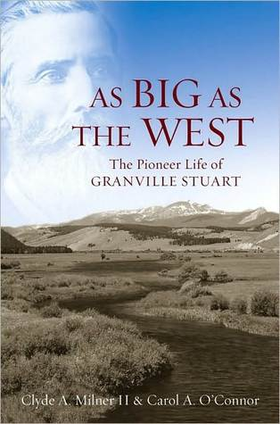As Big as the West by Clyde A. Milner III