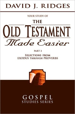 The Old Testament Made Easier - Part 2 by David J. Ridges
