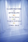 Illuminating the Afterlife: Your Soul's Journey Through the Worlds Beyond