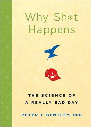 Why Sh*t Happens by Peter J. Bentley