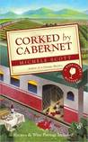 Corked by Cabernet (A Wine Lover's Mystery, #5)