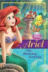 Ariel: The Birthday Surprise (Disney Princess Chapter Books)