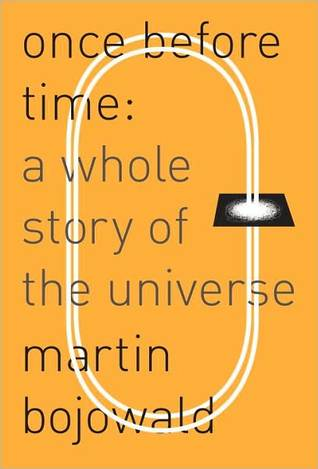 Once Before Time : A Whole Story of the Universe