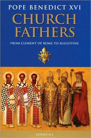 Church Fathers by Pope Benedict XVI