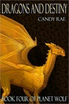 Dragons and Destiny (Planet Wolf #4)