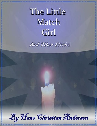 The Little Match Girl (And Other Stories)