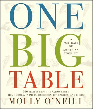 One Big Table: 600 recipes from the nation's best home cooks, farmers, fishermen, pit-masters, and chefs
