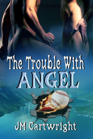 The Trouble With Angel by J.M. Cartwright