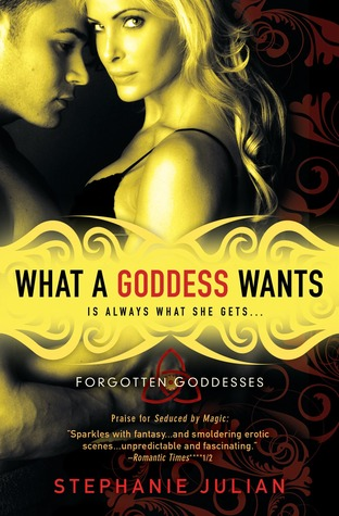 What a Goddess Wants by Stephanie Julian
