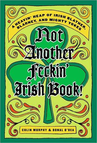 Not Another Feckin' Irish Book by Colin Murphy