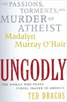 UnGodly: The Passions, Torments, and Murder of Atheist Mada