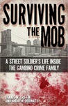 Surviving the Mob: A Street Soldier's Life Inside the Gambino Crime Family