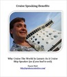 Cruise Speaking Benefits: Why Cruise The World In Luxury As A Cruise Ship Speaker (as if you had to ask)