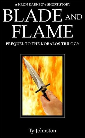 Blade and Flame by Ty Johnston