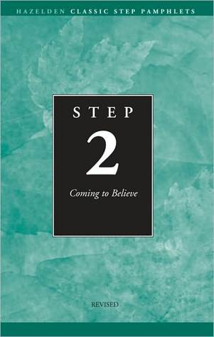 Step 2: Coming to Believe