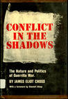 Conflict in the Shadows: The Nature and Politics of Guerrilla War