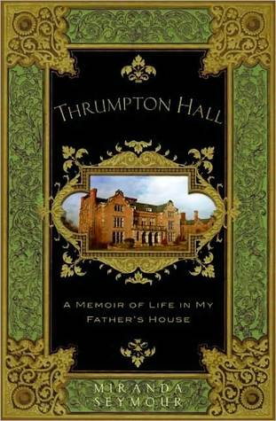 Thrumpton Hall: A Memoir of Life in My Father's House