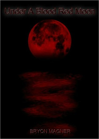 Under A Blood Red Moon Vol.1