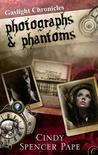 Photographs & Phantoms (Gaslight Chronicles, #2)
