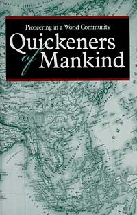 Quickeners Of Mankind: Pioneering In A World Community
