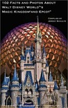 102 Facts and Photos About Walt Disney World's Magic Kingdom and Epcot