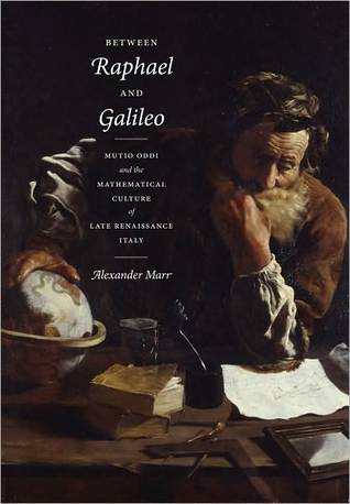 Between Raphael and Galileo: Mutio Oddi and the Mathematical Culture of Late Renaissance Italy