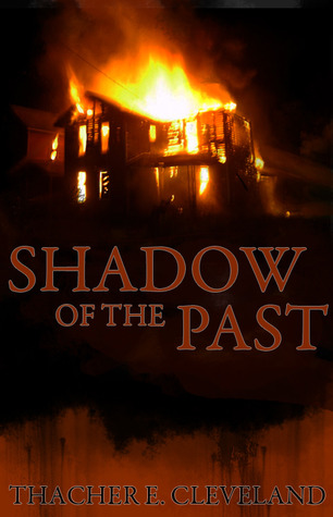 Shadow of the Past by Thacher E. Cleveland