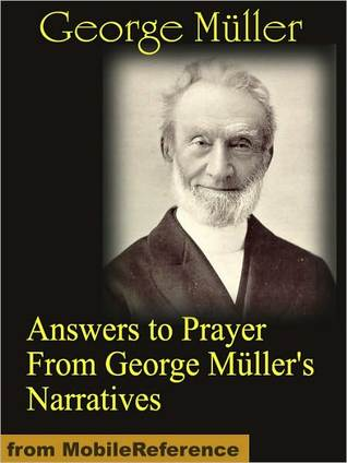 Answers to Prayer From George Muller's Narratives