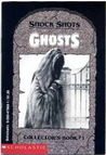 Ghosts (Shock Shots Collector's Book #1)