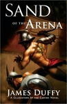 Sand of the Arena: A Gladiators of the Empire Novel