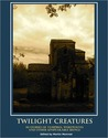 TWILIGHT CREATURES: 40 Stories of Vampires, Werewolves, and other Unspeakable Beings