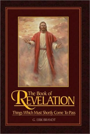 The Book of Revelation-Things Which Must Shortly Come To Pass