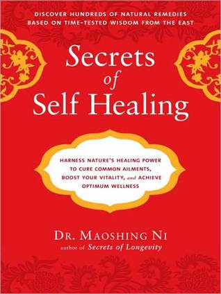 Secrets of Self-Healing: Harness Nature's Power to Heal Common Ailments, Boost Your Vitality, and Achieveoptimum Wellness