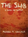 The Slab: A Novel of Horror