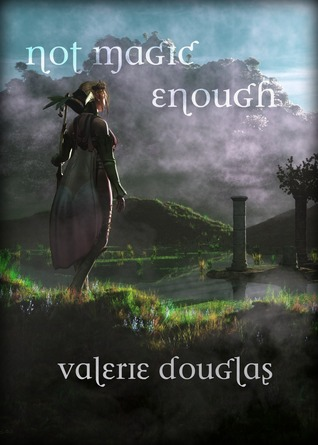 Not Magic Enough by Valerie Douglas