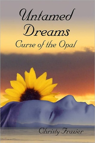Untamed Dreams Curse Of The Opal