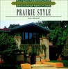 Prairie Style (Architecture and Design Library Series)