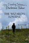 The Wizard's Tontine - A Traveling Salesman's Darktime Tale (Children's Story)