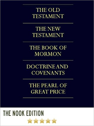 The LDS Scriptures: Unabridged Complete King James Version Holy Bible /The Book of Mormon / Doctrine and Covenants / The Pearl of Great Price