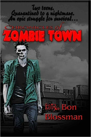 Chronicles of Zombie Town by Bon Blossman