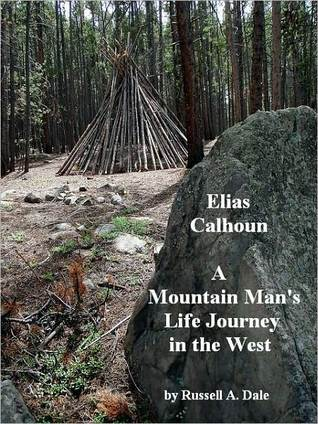 Elias Calhoun: A Mountain Man's Life Journey in the West