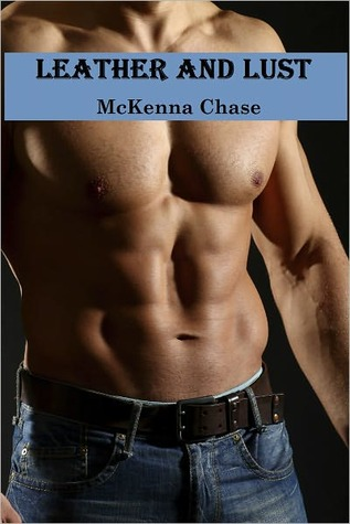 LEATHER AND LUST by McKenna Chase