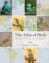 The Atlas of Birds: Diversity, Behavior, and Conservation