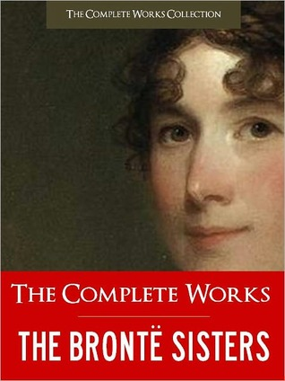 The Complete Works of the Bronte Sisters by Anne Brontë